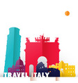 travel italy country paper cut world monuments vector image