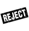 square grunge black reject stamp vector image