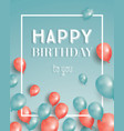 happy birthday card with flying balloons and vector image