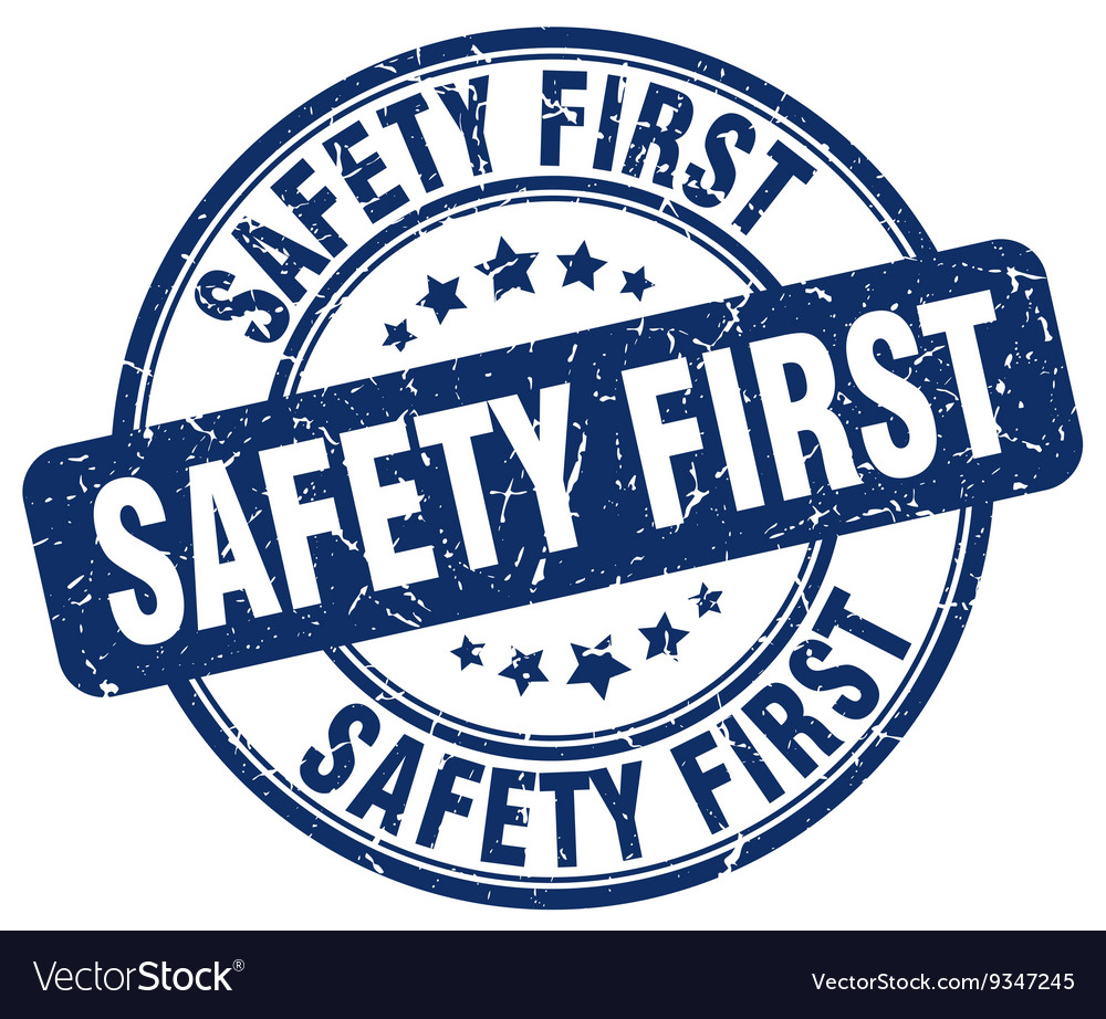 Safety first blue grunge round vintage rubber vector