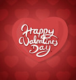 Happy Valentines Day Hand Drawn Lettering vector image