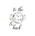 i love you to the moon and back cute positive vector image