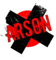 arson rubber stamp vector image