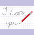declaration of love written by pencil vector image