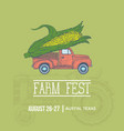 farm fest banner pickup trick with giant corn vector image