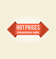 hot prices clearance sale promo label arrow shape vector image