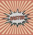 vintage pop art background easter vector image vector image