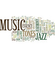 the essence of jazz text background word cloud vector image