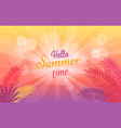 hello summer time poster with tropical trees vector image