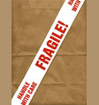 fragile with care vector image