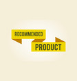recommended product sticker vector image