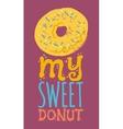 My sweet donut typography vector image