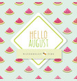 Hello august banner template included seamless vector image