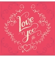 Love you hand-lettering card vector image