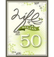life begins at 50 greeting card background vector image