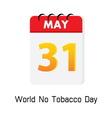 calender 31 may world no tobacco day vector image