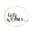 Best wishes inscription Greeting card with vector image