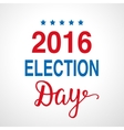 Election day 2016 poster vector image