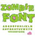 Zombie font Scary Green letters and brain Horrible vector image vector image