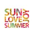 inspirational quote sun love summer joy vector image vector image
