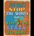 Retro Vintage Motivational Quote Poster vector image