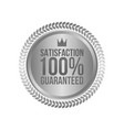 satisfaction guaranteed silver sign round label vector image