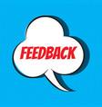 comic speech bubble with phrase feedback vector image