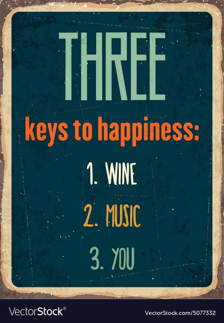 Retro metal sign three keys to happiness wine vector