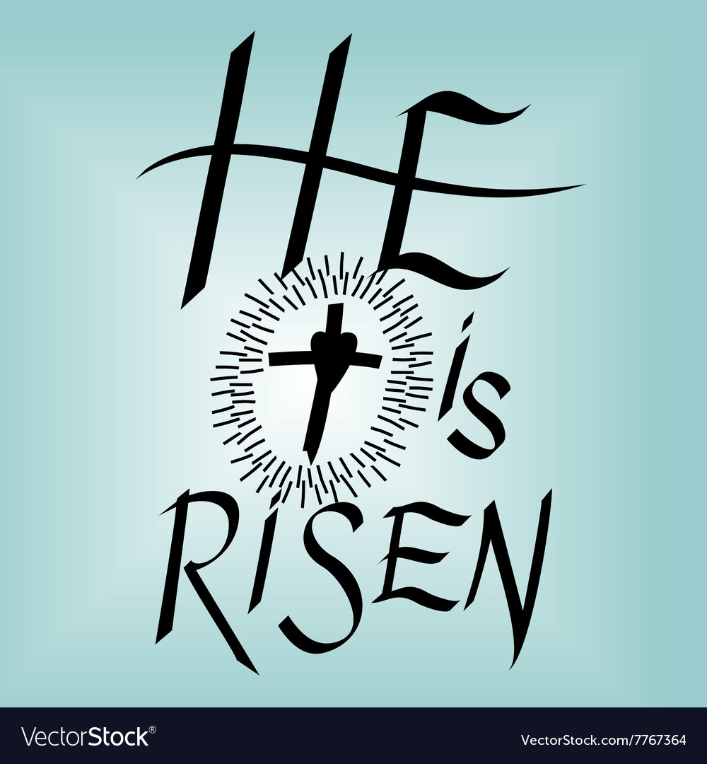 Lettering bible he is risen near the cross vector