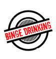 binge drinking rubber stamp vector image