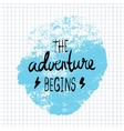 The Adventure Begins lettering calligraphy vector image