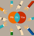 you and me are us concept of team work vector image