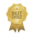 best choice gold sign round label vector image