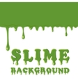 Slime oozing background vector image