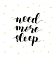 Need more sleep vector image