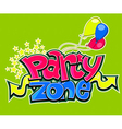 Party zone vector image vector image