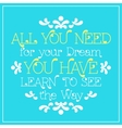 All you need for your dream youhave Learn to see vector image