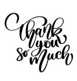 thank you so much card hand drawn greetings vector image