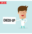 Doctor with sign - Check Up vector image vector image