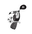 toucan in tribal ethnic style black saying hi vector image