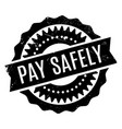 pay safely rubber stamp vector image