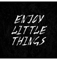 Enjoy little things vector image