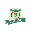 3 august calendar with ribbon vector image