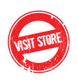 visit store rubber stamp vector image