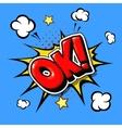 Ok - Comic book cartoon explosion vector image vector image