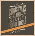 Christmas card is always good idea vector image