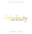 Luxury calligraphic inscription Independence Day vector image