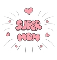Super mom sticker Happy Mothers Day celebration vector image