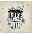 Phrase Life begins after coffee mug card vector image