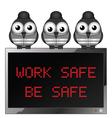 Work safe be safe vector image